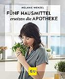 5 Hausmittel ersetzen die Apotheke (GU Ratgeber Gesundheit) (Amazon.de)