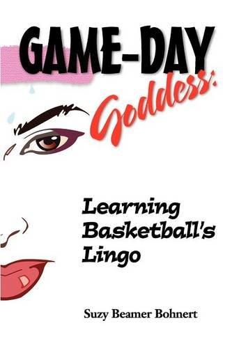 Game-Day Goddess: Learning Basketball's Lingo (Game-Day Goddess Sports Series) por Suzy Beamer Bohnert