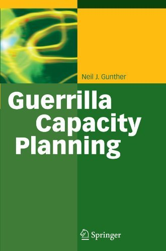 Guerrilla Capacity Planning: A Tactical Approach to Planning for Highly Scalable Applications and Services Softcover reprint of edition by Gunther, Neil J. (2010) Paperback