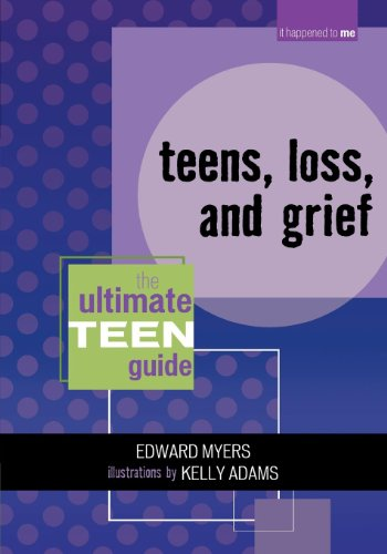 Teens, Loss, And Grief: The Ultimate Teen Guide (it Happened To Me Book 8) por Edward Myers epub