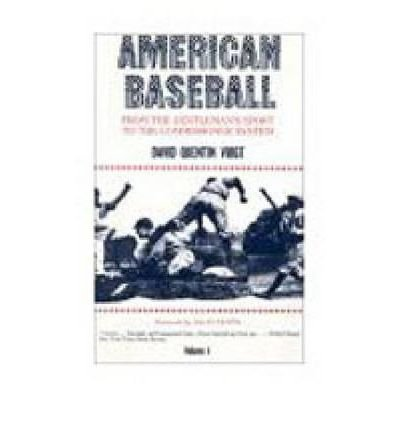 By David Quentin Voigt ; Allan Nevins ( Author ) [ American Baseball: From the Gentleman's Sport to the Commissioner System American Baseball Series By Oct-2001 Paperback