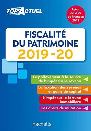 Top'Actuel Fiscalité Du Patrimoine 2019-2020 par  Gilles Meyer