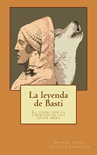 La leyenda de Basti: La lucha por la libertad de una joven ibera