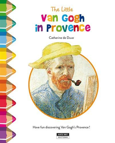 Colour and learn with... The little Van Gogh in Provence par  Catherine de Duve