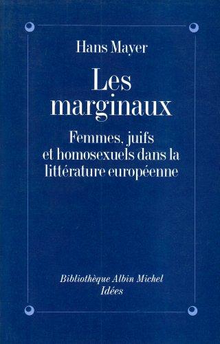 Les Marginaux : Femmes, Juifs et homosexuels dans la littérature européenne