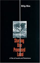 Sharing the Promised Land: A Tale of the Israelis and Palestinians by Dilip Hiro (1999-05-02)