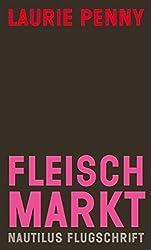 Fleischmarkt: Weibliche Körper im Kapitalismus (Flugschrift)