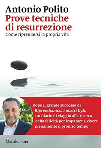 Prove tecniche di resurrezione: Come riprendersi la propria vita