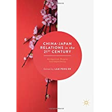 China-Japan Relations in the 21st Century: Antagonism Despite Interdependency