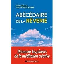 Abécédaire de la rêverie: Découvrir les plaisirs de la méditation créative