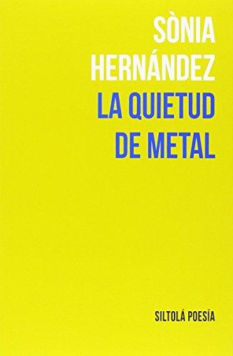 LA QUIETUD DE METAL (Nouvelle) por Sònia Hernández Hernández