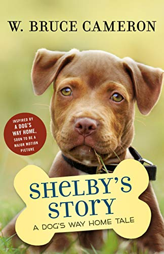 Shelby's Story: A Dog's Way Home Tale (Dog's Purpose Puppy Tales) por W. Bruce Cameron
