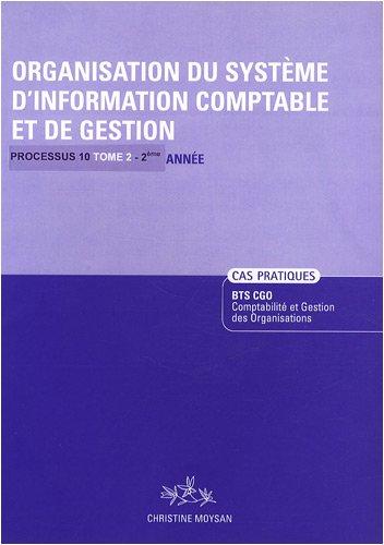 Organisation du système d'information comptable et de gestion Processus 10 BTS CGO 2e année : Tome 2, Enoncés