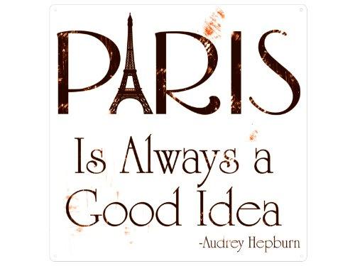 20x20cm Shabby METALLSCHILD Blechschild Dekoschild PARIS IS ALWAYS A GOOD IDEA Audrey Hepburn