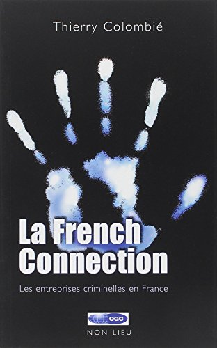 la-french-connection-les-entreprises-criminelles-en-france