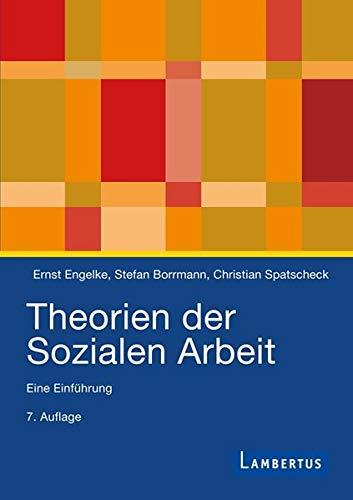 Theorien der Sozialen Arbeit (Studienausgabe): Eine Einführung