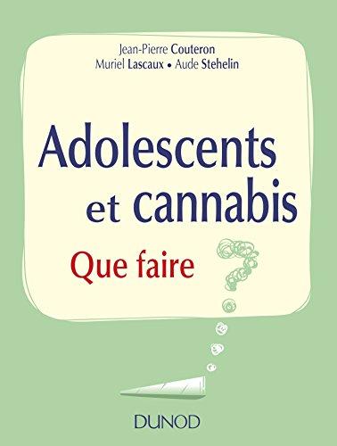 Adolescents et cannabis : Que faire ? (Hors collection)