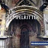 Die Tempelritter - Eine Analyse: Hördokumentation in 13 Kapiteln -