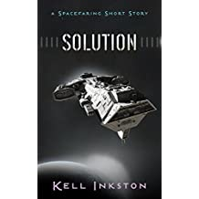 Solution: A Spacefaring Short Story (English Edition)