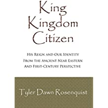 King Kingdom Citizen: His Reign & Our Identity (Covenant Living Book 2) (English Edition)