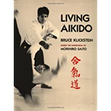 Living Aikido by Bruce Klickstein (1987-06-30)