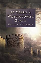 30 Years a Watchtower Slave: The Confessions of a Converted Jehovah's Witness