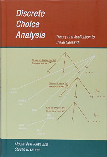 Discrete Choice Analysis: Theory and Application to Travel Demand (Transportation Studies)