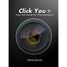 Click You !! - Your first book on Photography. (English Edition)