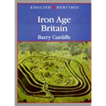 Iron Age Britain: (English Heritage Series) by Barry Cunliffe (2003-06-30)