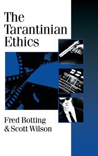 The Tarantinian Ethics (Published in association with Theory, Culture & Society)
