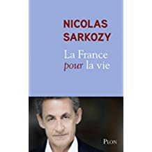 La France pour la vie (Plon) (French Edition)