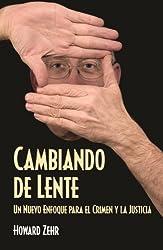 Cambiando de Lente: Un Nuevo Enfoque para el Crimen y la Justicia (Spanish Edition)