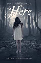 Here: On the Otherside Series, Book One: Volume 1 by Denise Grover Swank (2011-11-11)