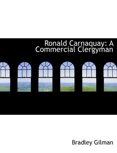 Ronald Carnaquay: A Commercial Clergyman: A Commercial Clergyman (Large Print Edition)