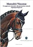 Mentalità Vincente: Un approccio innovativo alla prestazione ottimale negli sport equestri