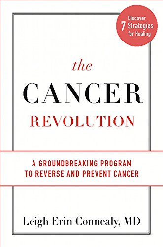 The Cancer Revolution: A Groundbreaking Program to Reverse and Prevent Cancer por Dr Leigh Erin Conncaly