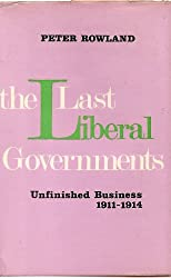 THE LAST LIBERAL GOVERNMENTS: THE PROMISED LANDS, 1905-1910.