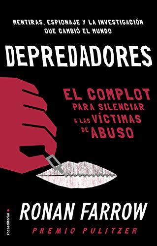 Depredadores: El complot para silenciar a las víctimas de abuso. (No Ficción) de [Farrow, Ronan]