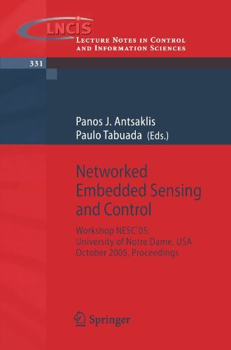 Networked Embedded Sensing and Control: Workshop NESC'05: University of Notre Dame, USA, October 2005 Proceedings (Lecture Notes in Control and Information Sciences) (2010-02-06)