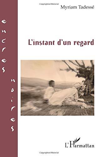 L'instant d'un regard par Myriam Tadesse