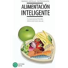 Alimentación inteligente: Tu guía de nutrición para vivir con salud