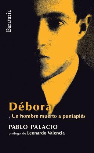 Débora: Un hombre muerto a puntapiés (Humo hacia el sur) por Pablo Palacio