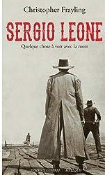 Sergio Leone : Quelque chose à voir avec la mort