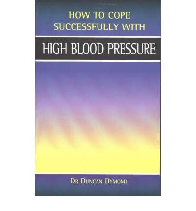 [(High Blood Pressure)] [ By (author) Duncan S. Dymond, Volume editor Barbara Vesey ] [August, 2003]