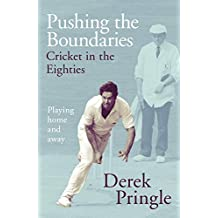 Pushing the Boundaries: Cricket in the Eighties: The Perfect Gift Book for Cricket Fans