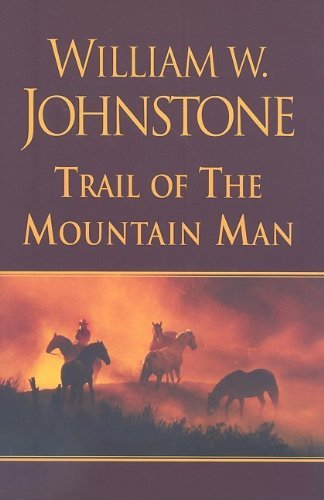 trail-of-the-mountain-man-by-william-w-johnstone-2009-10-01