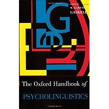 Oxford Handbook of Psycholinguistics (Oxford Library of Psychology)