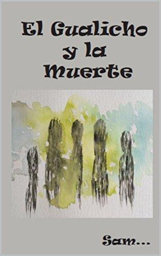 Descargar Libro Libro EL GUALICHO Y LA MUERTE de Sam ... Mauricio Samuel Tapia Gaete