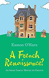 A French Renaissance?: An Irish Family Moves to France