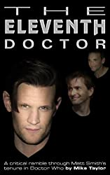 The Eleventh Doctor: a critical ramble through Matt Smith's tenure in Doctor Who (English Edition)